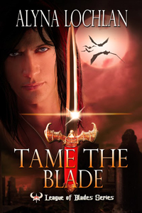 Tame the Blade -- Alyna Lochlan
